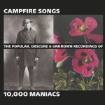 Background Album Campfire Songs: The Popular, Obscure and Unknown Recordings of 10,000 Maniacs