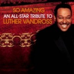 Background Album So Amazing: An All-Star Tribute to Luther Vandross