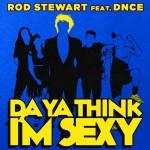 Album - rod stewart/dnce - da ya think i'm sexy