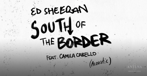 "Placeholder - loading - Ed Sheeran lança versão acústica de ""South of the Border""; ouça"