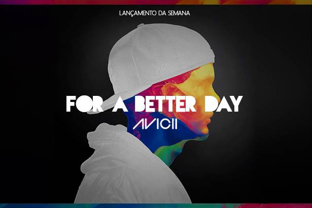 "A faixa ""For a Better Day"", de Avicii, é o Lançamento da Semana! Background"