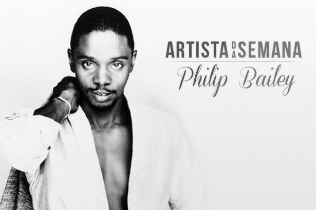 Philip Bailey é o Artista da Semana! Background