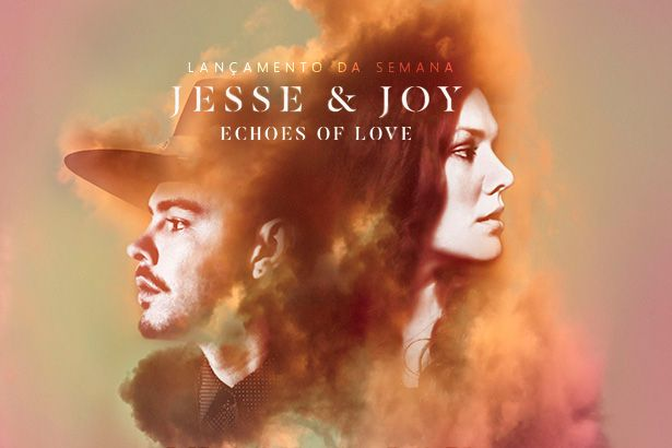 Echoes Of Love, de Jesse & Joy, é o Lançamento da Semana Background