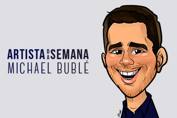 Michael Bublé é o Artista da Semana Background