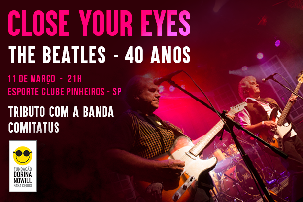 "Placeholder - loading - Promoção - ""Close Your Eyes"" - 40 anos de Beatles"